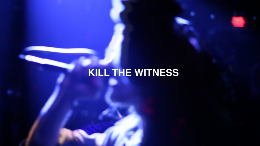 KILL THE WITNESS